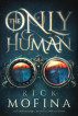 The Only Human by Rick Mofina