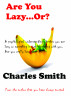 Are You Lazy...Or? by Allan Alberts