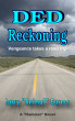 "DED Reckoning: Vengeance takes a road trip by Larry ""Animal"" Garner"
