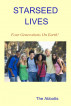 Starseed Lives - Four Generations on Earth! - A Quick Read Book by The Abbotts