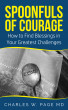 Spoonfuls of Courage: Seven Inspiring Stories of Faith for Everyday Living by Charles Page