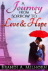 A Journey from Sorrow to Love & Hope by Brandi A. Milhorn