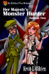 Her Majesty's Monster Hunter Volume 2 by Kevin L. O'Brien