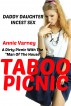 Taboo Picnic | Daddy Daughter Incest Forbidden Family Sex Erotica by Annie Varney