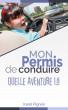 Mon permis de conduire: quelle aventure !!! by Karol Pignon