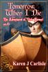 The Adventures of Viola Stewart #6: Tomorrow, When I Die by Karen J Carlisle