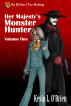 Her Majesty's Monster Hunter Volume 1 by Kevin L. O'Brien