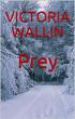 Prey by Victoria Wallin