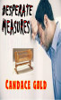 Desperate Measures by Candace Gold