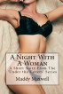 A Night With A Woman: A Short Story From The 'Under The Covers' Series by Maddy Maxwell
