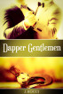 Dapper Gentlemen by J Rocci