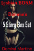 Lesbian BDSM Domme's: 5 Story Box Set by Domina Martine