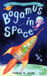 Bogamus in Space by Nathan A Jones