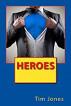 Heroes by Tim Jones