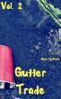 Gutter Trade, Vol. 2 by Gavin Rockhard