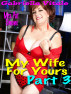 My Wife For Yours • • • Part 3 by Gabriella Vitale
