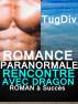 Romance Paranormale Rencontre Avec Dragon by tugdiv tugdiv