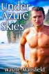 Under Azure Skies by Wayne Mansfield
