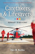 Caretakers and Lifesavers by Dale M. Bayliss