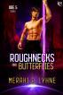Roughnecks and Butterflies by Meraki P. Lyhne