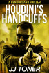 Houdini's Handcuffs by JJ Toner