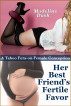 Her Best Friend's Fertile Favor: A Taboo Futa-on-Female Conception by Madeline Dusk
