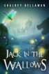 Jack in the Wallows by Shalbey Bellaman
