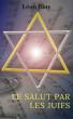 Le Salut par les Juifs - by Léon Bloy