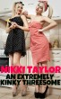 An Extremely Kinky Threesome by Nikki Taylor