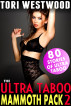 Ultra Taboo Mammoth Pack 2 - 80 Stories of Ultra Taboo (Daddy Daughter Family Sex Threesomes Mother Son MILF Incest Lactation Milking Breeding Pregnancy Erotica Bundle Collection) by Tori Westwood