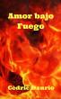 Amor bajo Fuego by Cedric Daurio