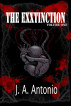 The EXXtinction - The Only Hope for Man is a Woman by J. A. Antonio