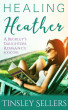 Healing Heather: A Beckley's Daughters Romance, Book 1 by Tinsley Sellers