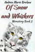 Of Snow and Whiskers, Werestory 2 by Andrea Marie Brokaw