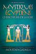 Mystiques Égyptiens : Chercheurs De La Voie by Moustafa Gadalla