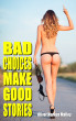 Bad Choices Make Good Stories by Oliver Markus Malloy