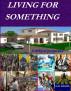 Living for something by Alex Kiama