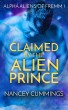 Claimed by the Alien Prince by Nancey Cummings