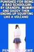 Punished For Being A Bad Schoolgirl By Grandpa, Mummy And Daddy Then Ending Up Squirting Like A Volcano by Penelope Liksit