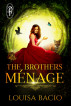 The Brothers Menage by Louisa Bacio