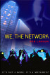 We, The Network by R.J. London