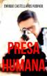 Presa Humana by Enrique Castellanos Rodrigo