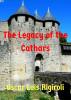 The Legacy of the Cathars by Oscar Luis Rigiroli