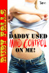Daddy Used Mind Control on Me! by Ruby Falls
