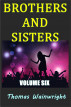 Brothers and Sisters Volume Six by Thomas Wainwright