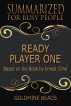 Ready Player One - Summarized for Busy People: Based on the Book by Ernest Cline by Goldmine Reads