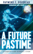 A Future Pastime by Raymond Boudreau