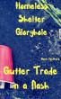 Gutter Trade in a Flash: Homeless Shelter Gloryhole by Gavin Rockhard