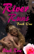 River Runs - Book One by Blush Rose