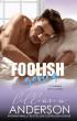 Foolish Games by Lilliana Anderson